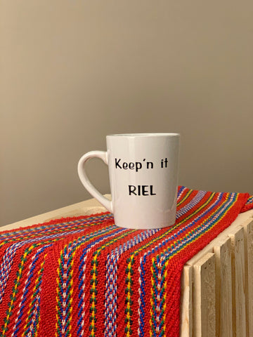 "10 oz Mug ""Keep'n it Riel"""