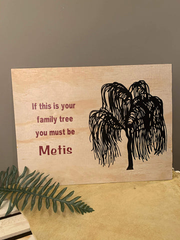 Metis Family Tree Wood Sign *Humorous*