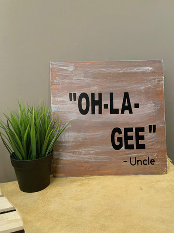 """Oh - La Gee"" Humorous Sign"