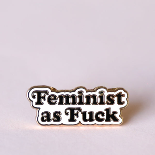 Feminist As Fuck Enamel Pin