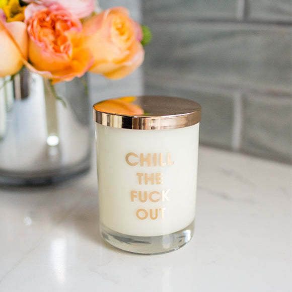 Chill the Fuck Out Candle - Pigment