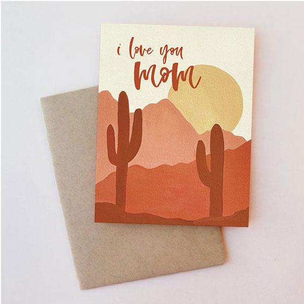 I Love You Mom Desert - Mother's Day Card