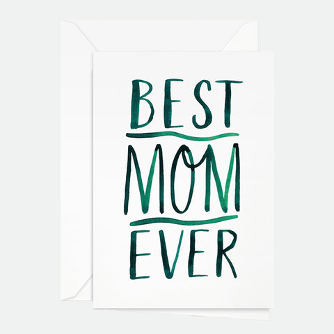 Best Mom Ever Card - Pigment