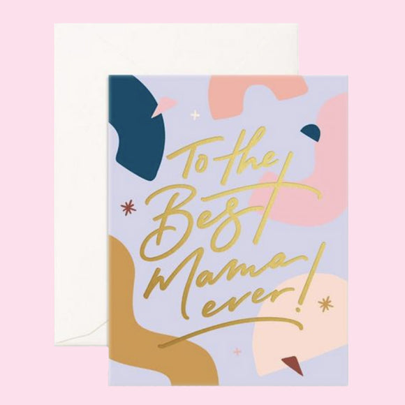 Best Mama Ever Greeting Card - Pigment
