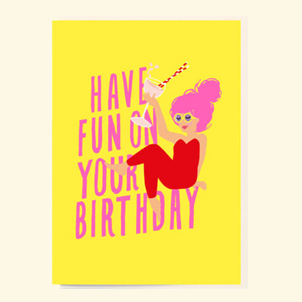 Have Fun  Bday Card