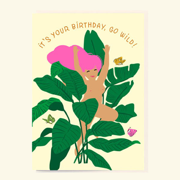 It's Your Birthday, Go Wild! Card