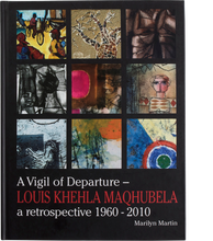 Load image into Gallery viewer, A Vigil of Departure: Louis Khehla Maqhubela, a retrospective 1960-2010 by M. Martin et al., 2010