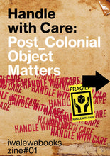 Load image into Gallery viewer, 'Handle with Care: Post Colonial Object Matters' (2020)