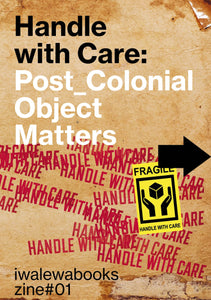 'Handle with Care: Post Colonial Object Matters' (2020)