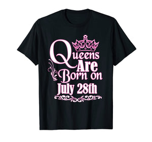 Queens Are Born On July 28th Funny Birthday T-Shirt