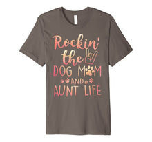 Load image into Gallery viewer, Rockin' The Dog Mom and Aunt Life mothers day gift Dog Lover Premium T-Shirt