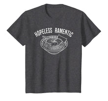 Load image into Gallery viewer, Ramen Shirt, Hopeless Romantic Japanese Noodle Pun Tee Gift
