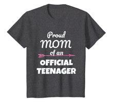 Load image into Gallery viewer, Proud Mom of an Official Teenager, 13th Birthday Party Shirt