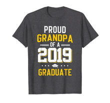 Load image into Gallery viewer, Proud Grandpa Of A 2019 Graduate Funny T-shirt Fathers Day