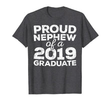 Load image into Gallery viewer, Proud Nephew Of A 2019 Graduate T-Shirt Class Graduation