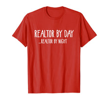 Load image into Gallery viewer, Realtor By Day... Realtor By Night | Funny Real Estate Shirt