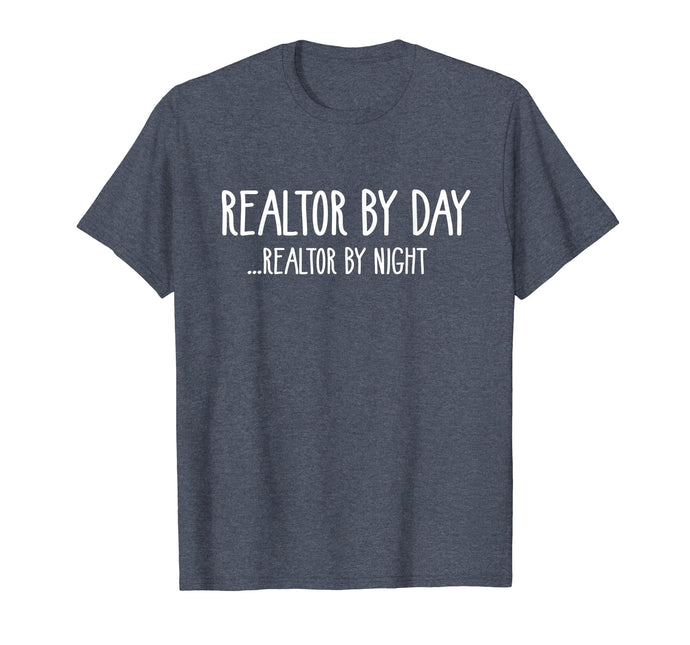 Realtor By Day... Realtor By Night | Funny Real Estate Shirt