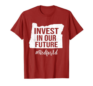 Red for ed Oregon Shirt Invest In Our Future #RedforEd