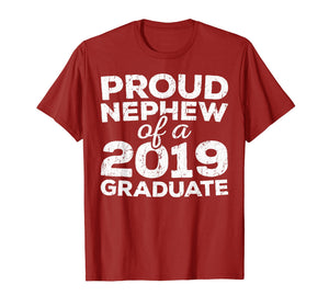 Proud Nephew Of A 2019 Graduate T-Shirt Class Graduation