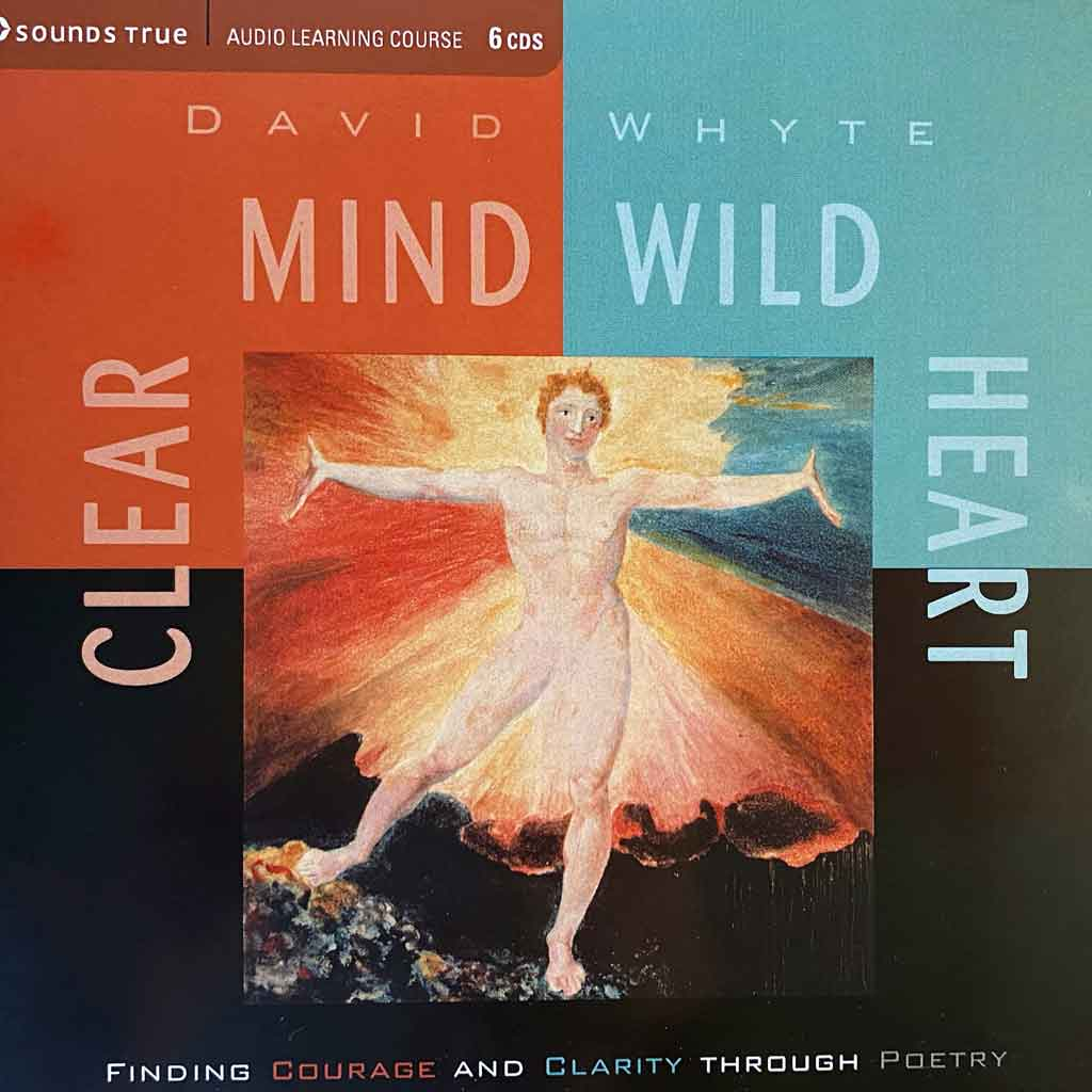Clear Mind Wild Heart: Finding Courage & Clarity Through Poetry