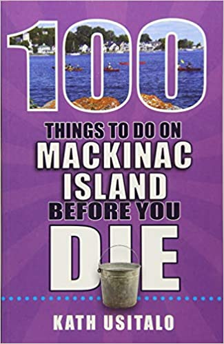 100 Things to do on Mackinac Island Before You Die