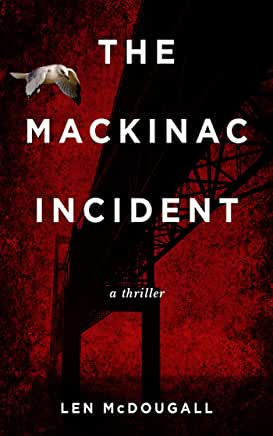 The Mackinac Incident: A Thriller