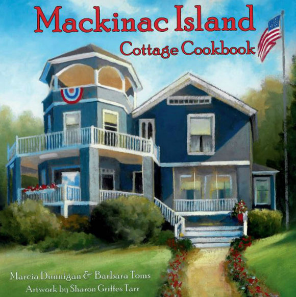 Mackinac Island Cottage Cookbook