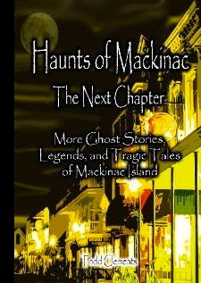 Haunts of Mackinac: The Next Chapter