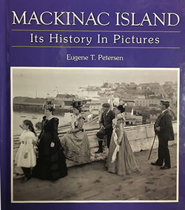Mackinac Island: Its History in Pictures