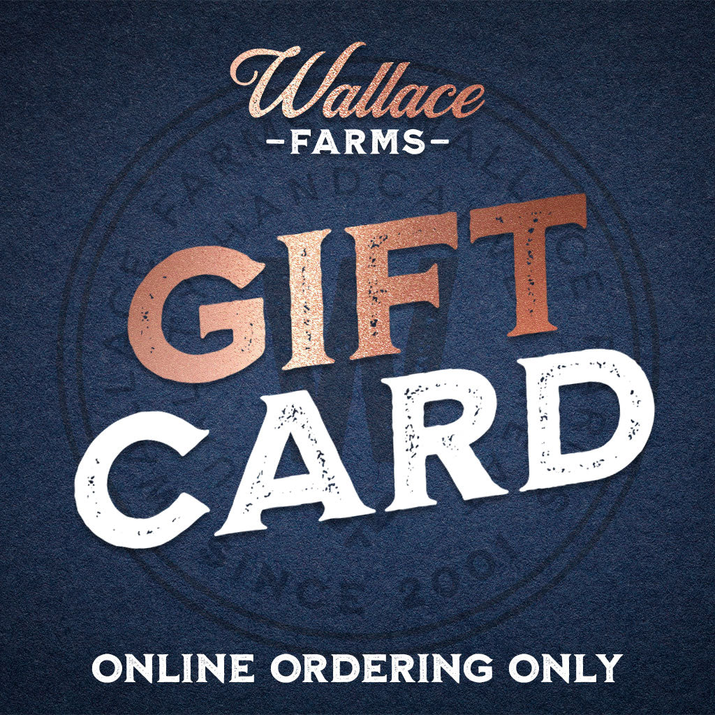 Wallace Farms Gift Card