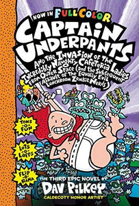 CAPTAIN UNDERPANTS AND THE INVASION OF THE INCREDIBLY NAUGHTY CAFETERIA LADIES FROM OUTER SPACE: COLOR EDITION (CAPTAIN UNDERPANTS #3): (AND THE ... THE EQUALLY EVIL LUNCHROOM ZOMBIE NERDS)