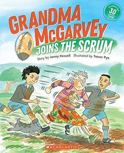 GRANDMA MCGARVEY JOINS THE SCRUM BY JENNY HESSELL