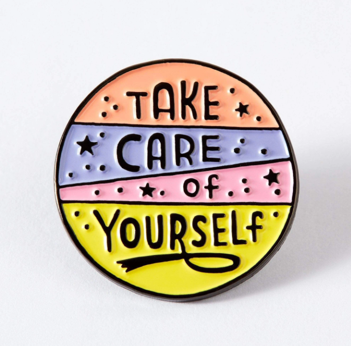 Enamel Pin  Take Care Of Yourself Soft