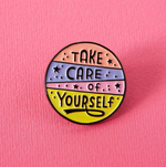Load image into Gallery viewer, Enamel Pin  Take Care Of Yourself Soft