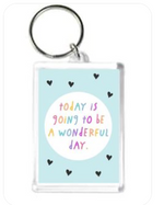 Load image into Gallery viewer, Keyring Today is going to be a wonderful day