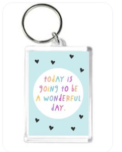 Keyring Today is going to be a wonderful day