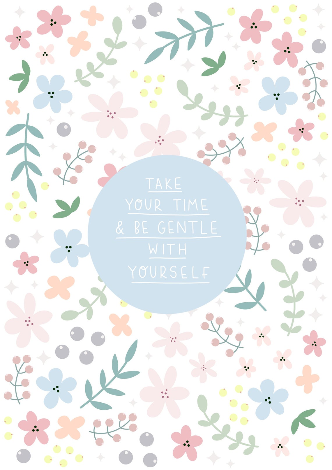 Be Gentle Take Your Time | A5 Print | Unframed