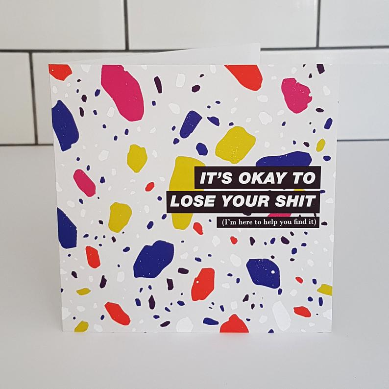 It's okay to lose your shit (I'm here to help you find it) Card