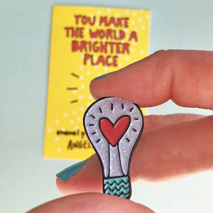 You Make The World A Brighter Place Pin