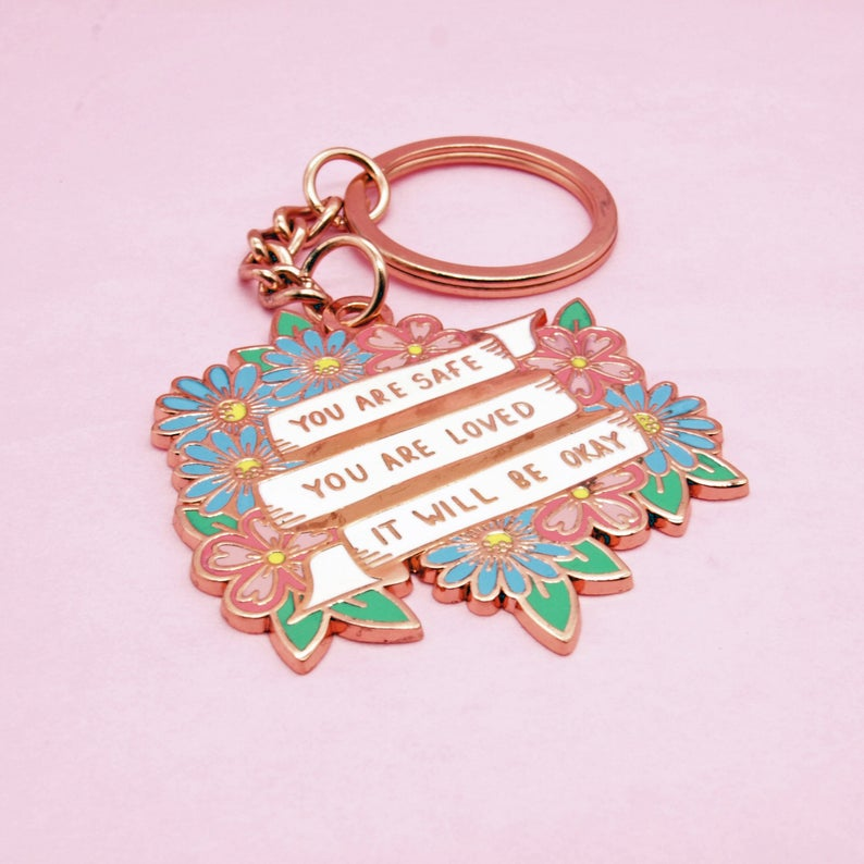 You Are Safe You Are Loved It Will Be Okay Enamel Key Ring