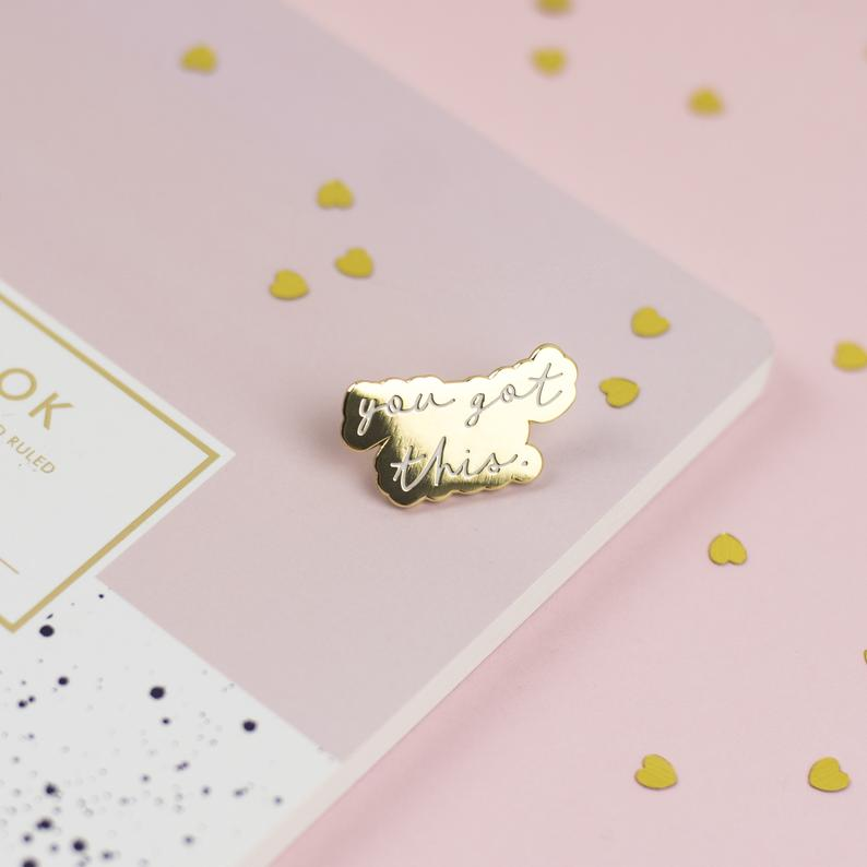 Enamel Pin badge You Got This (Gold)