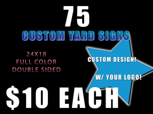 75 Custom Signs 24x18 Double Sided Yard Sign