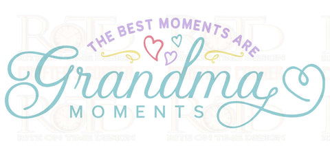 Grandma Moments Sublimation print