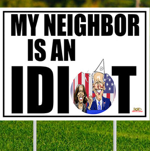 "My Neighbor is an Idiot - 24""x18"" Yard Sign"