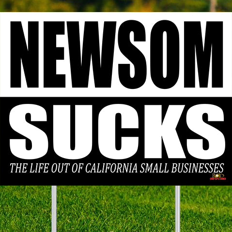 "Newsom Sucks CSB Yard Sign 24""x18"""
