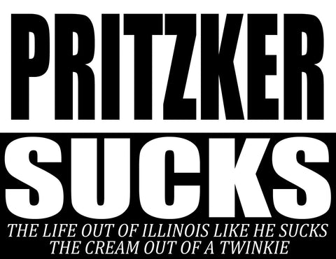 "Pritzker Sucks Twinkie - 24""x18"" Yard Sign"