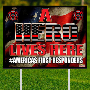 "A Hero Lives Here - Fire Yard Signs 24""x18"""