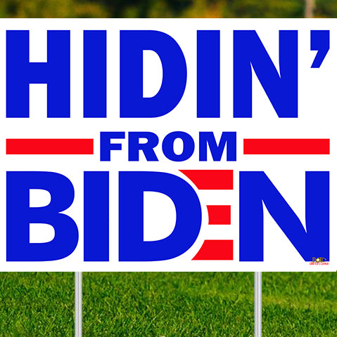 Hidin' from Biden 24x18 Double Sided Yard sign w/stake