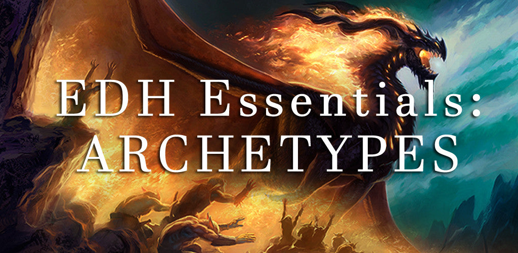 EDH Essentials - Archetypes