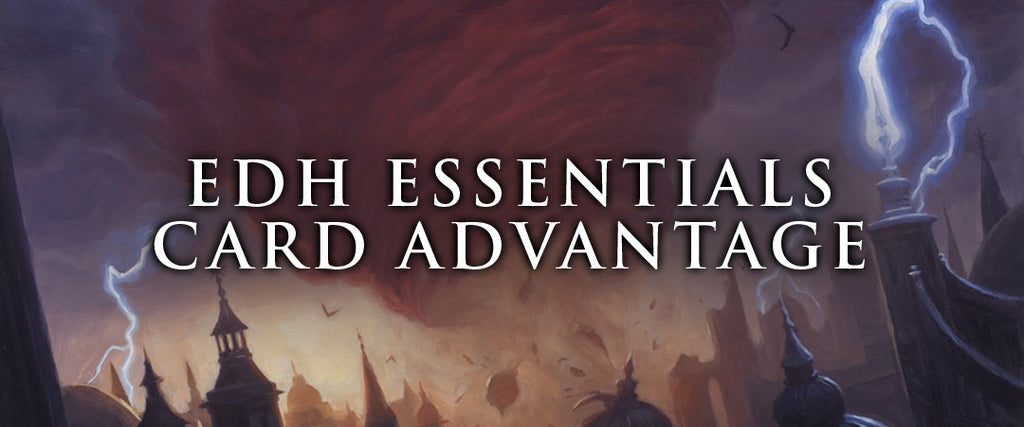 EDH Essentials - Card Advantage